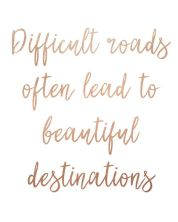 https://www.etsy.com/uk/listing/294493667/difficult-roads-often-lead-to-beautiful?ref=shop_home_active_66